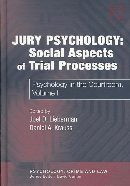 Jury Psychology: Social Aspects of Trial Processes By Lieberman, Joel D. (EDT)/ Krauss, Daniel A. (EDT)